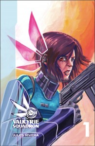Radical escapism: The cover of artist Jules Rivera's comic Valkyrie Squadron tells the action story of a team of intergalactic crime-fighters.  Art courtesy of Jules Rivera.